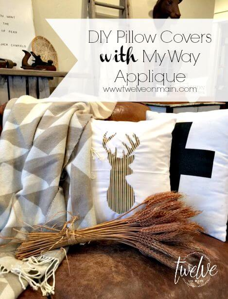 DIY Pillow Covers with My Way Applique