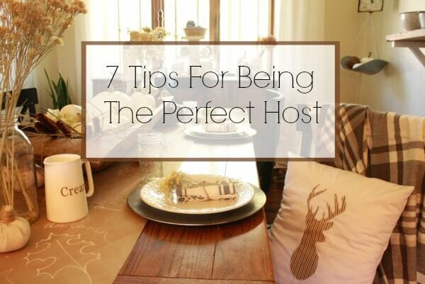 7 Tips For Being The Perfect Host