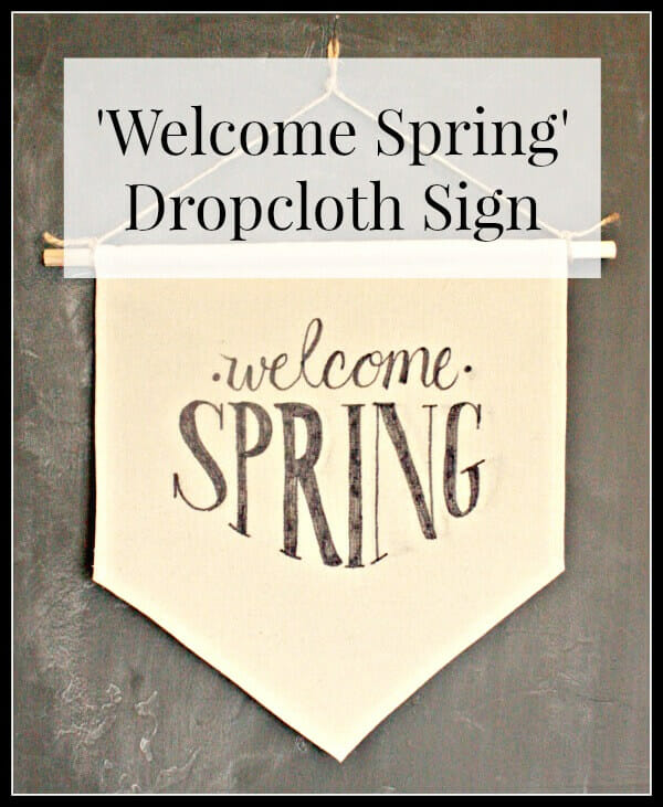 Make this easy dropcloth sign for spring! You will want to make one for every occasion.   Twelveonmain.com