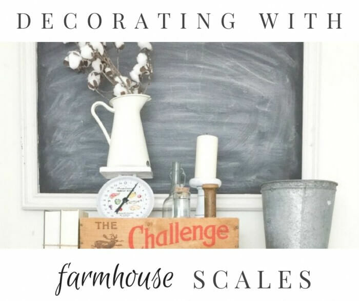 Decorating With Farmhouse Scales