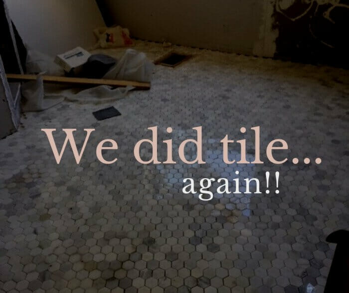 We Worked On Tile…Again-One Room Challenge Wk3