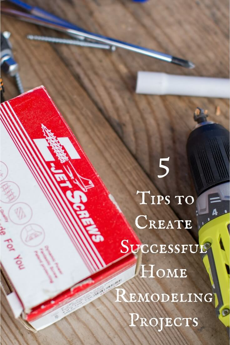 Want to accomplish your home remodeling projects? I've got 5 easy tips to ensure success in all your home decor and DIY projects.