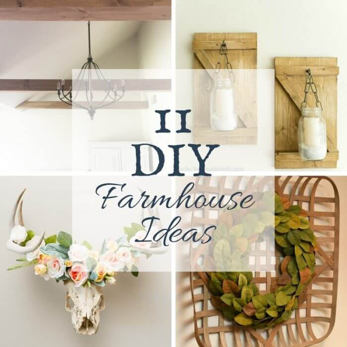 11 DIY Farmhouse Ideas for Your Home