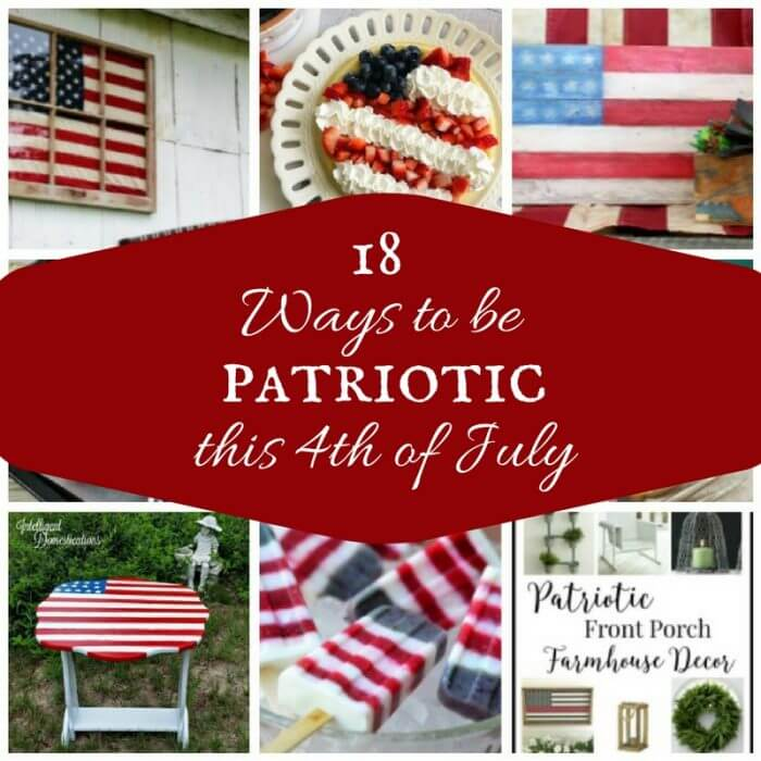 18 Patriotic Ideas for the 4th of July