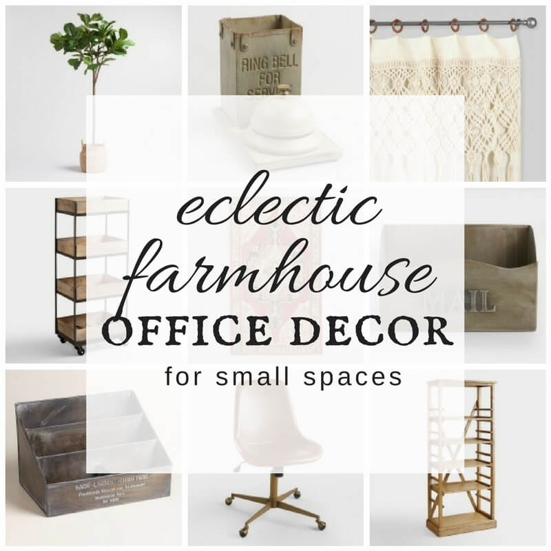 Eclectic Farmhouse Office Decor for Small Spaces