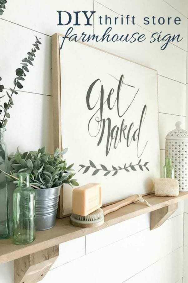 Get Naked! The best thrift store DIY farmhouse sign! Easy to make, and interchangeable! Going to make some more to decorate my farmhouse with!