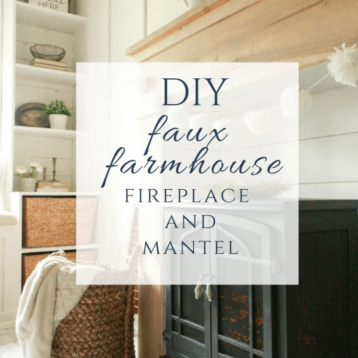 DIY Faux Farmhouse Style Fireplace and Mantel