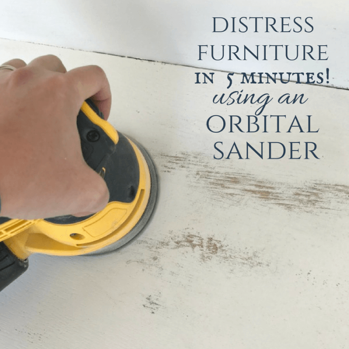 Create distressed furniture using an orbital sander and get it done in 5 minutes!