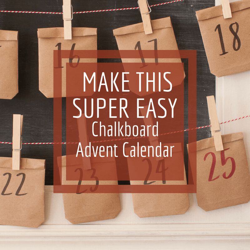 Looking for advent calendar ideas for kids?  Check out this easy chalkboard advent calendar for Christmas!