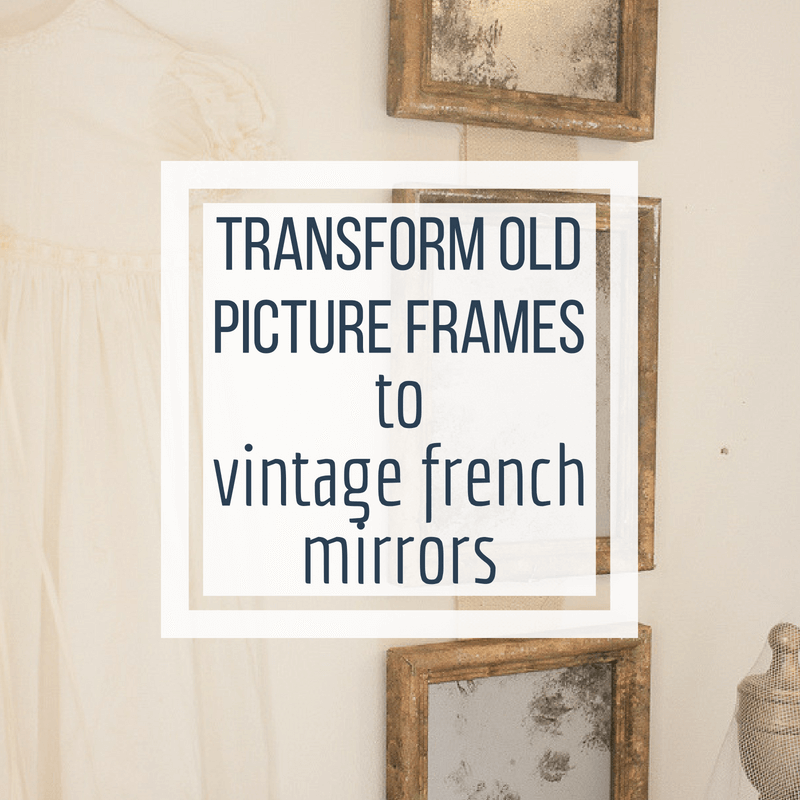 DIY French Vintage Mirror from Old Thrifted Picture Frames