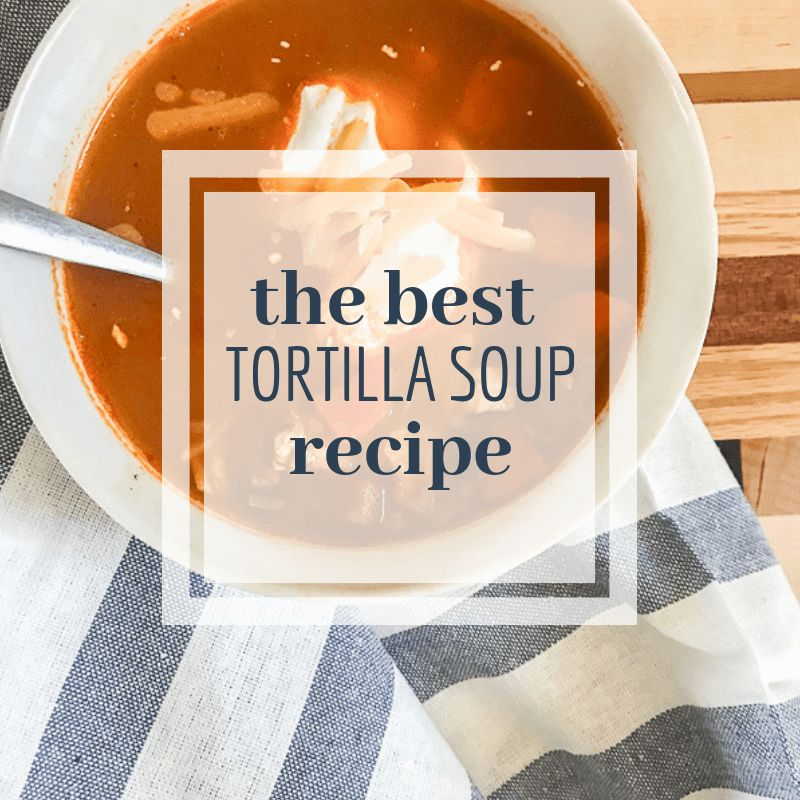This is the tastiest tortilla soup recipe I have ever tasted! So yummy and comforting! Try it out for yourself in your crock pot, InstaPot or Stovetop!