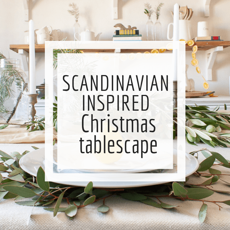 My Scandinavian Style Christmas Tablescape