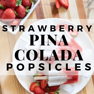 Sweet and Sour Strawberry Pina Colada Popsicles