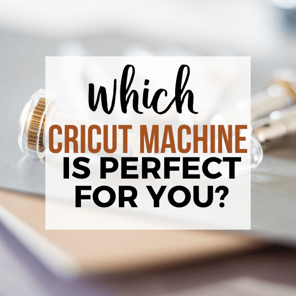 Which Cricut Cutting Machine is Right For You?